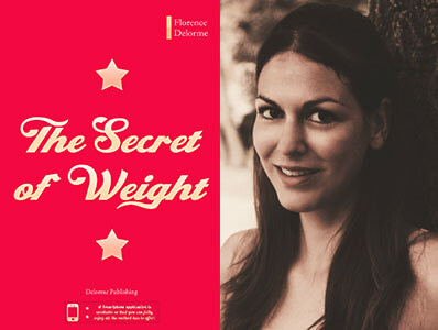 florence delormethe secret of weight